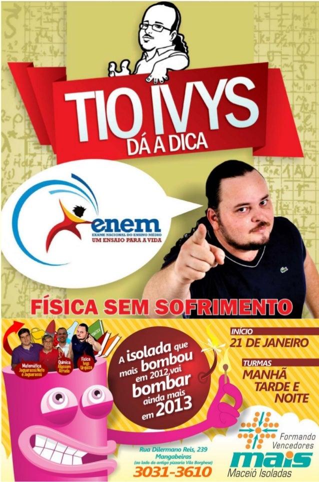no twitter                                    ENEM 2012 ( SiSU 2013 – 1)@tioivys                                          ...