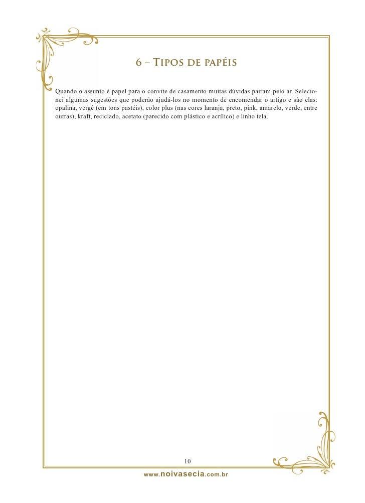 7 – Estilos de fontes  Quanto as fontes prefira as mais simples. No entanto, um casamento mais formal requer uma letra mai...