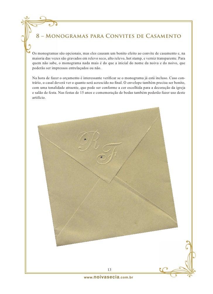 9 – Frases para convites de casamento  Os convites de casamento encantam por sua beleza e pelas lindas frases que ilustram...
