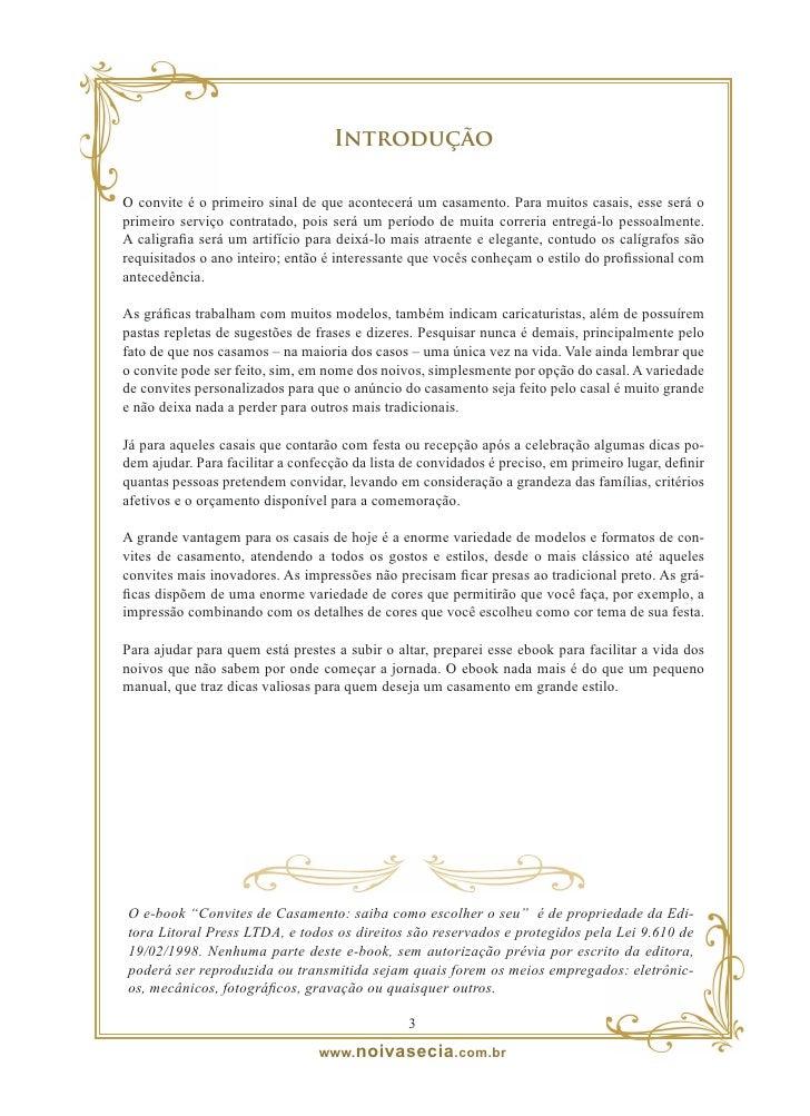 1 – O Convite de Casamento  O convite é o primeiro sinal de que acontecerá um casamento. Então, é muito importante planeja...