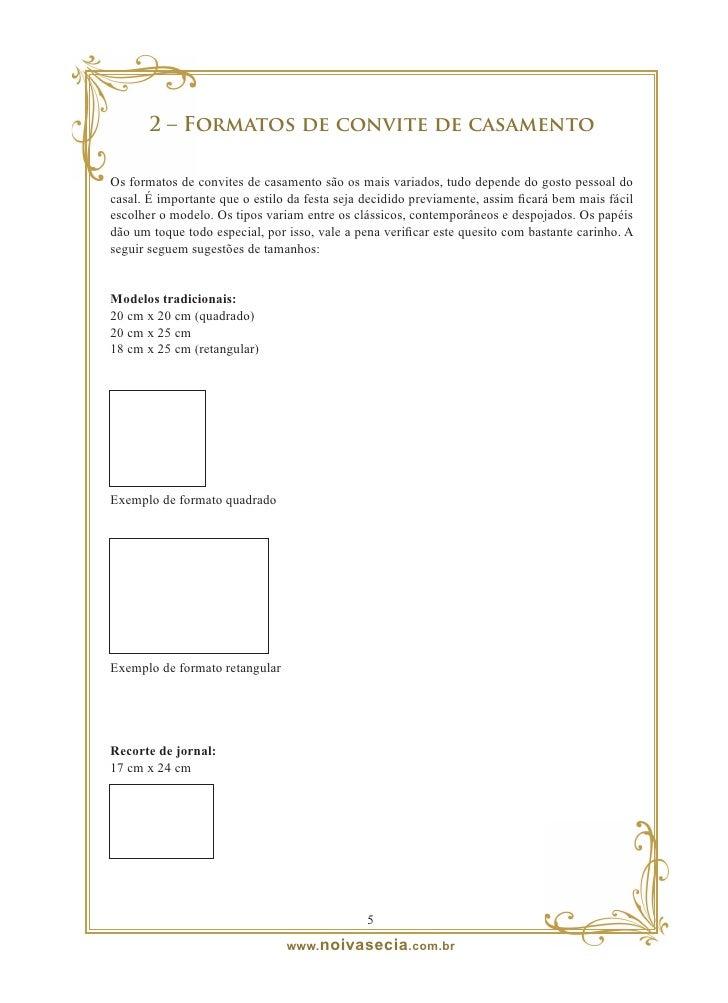 Estilo pergaminho: 20 cm x 28 cm     Contemporâneos com e sem fotografias: 13 cm x 28 cm 17 cm x 22 cm 25 cm x 18 cm      ...