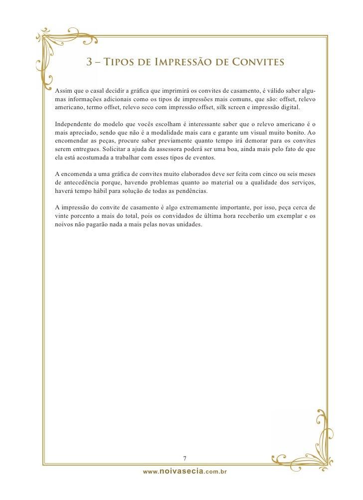 4 – Estilos de Convites de Casamento  Os convites de casamento possuem os seguintes estilos: tradicional, moderno, despoja...