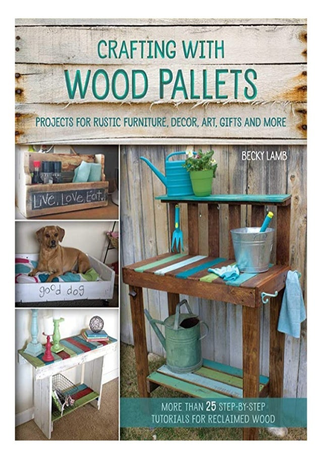 Ebook Download Crafting With Wood Pallets Projects For Rustic Furnitu