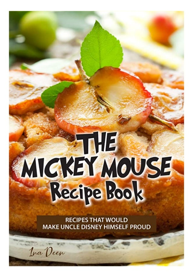 if you want to download or read The Mickey Mouse Recipe Book: Recipes that would make Uncle Disney himself proud, click bu...