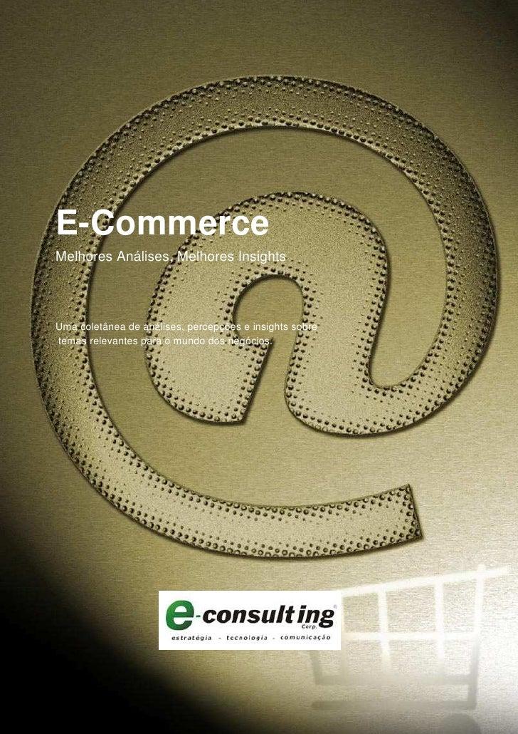 E-Commerce Melhores Análises, Melhores Insights    Uma coletânea de análises, percepções e insights sobre temas relevantes...