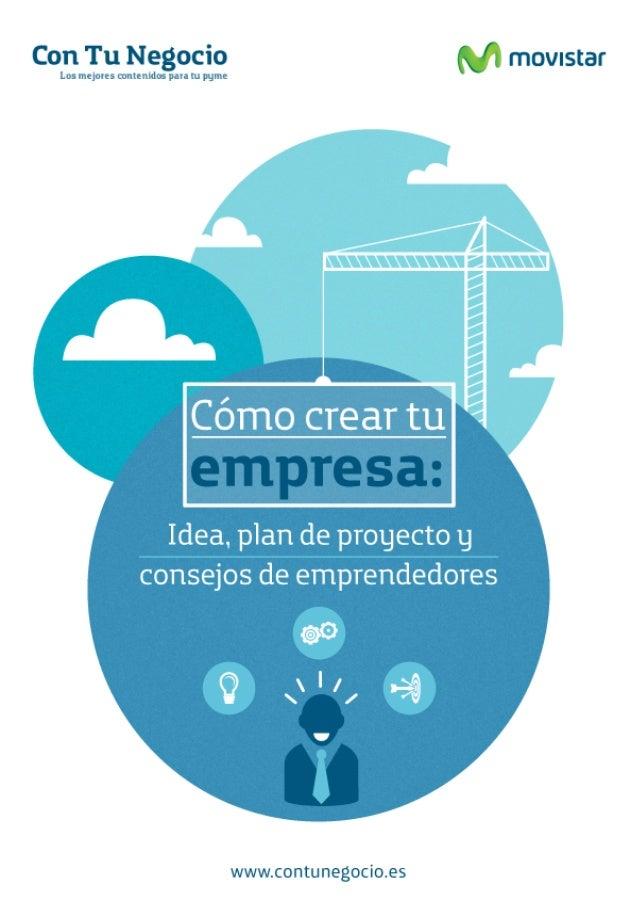 Cómo crear tu empresa: Idea, plan de proyecto y consejos para emprendedores