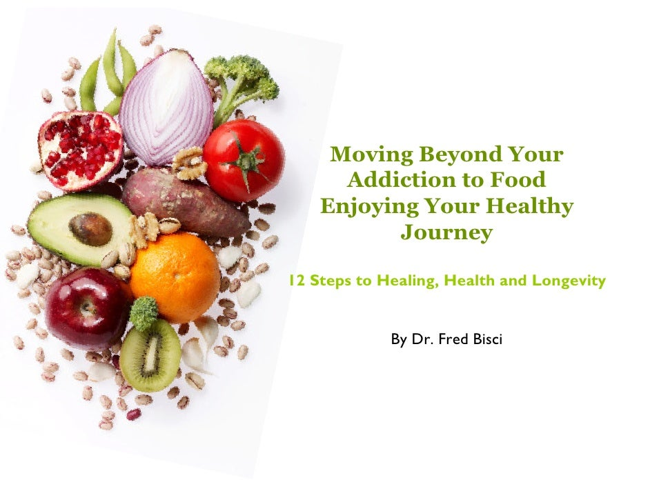 Moving Beyond Your       Addiction to Food     Enjoying Your Healthy            Journey  12 Steps to Healing, Health and L...