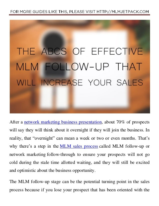 After a network marketing business presentation, about 70% of prospects will say they will think about it overnight if the...
