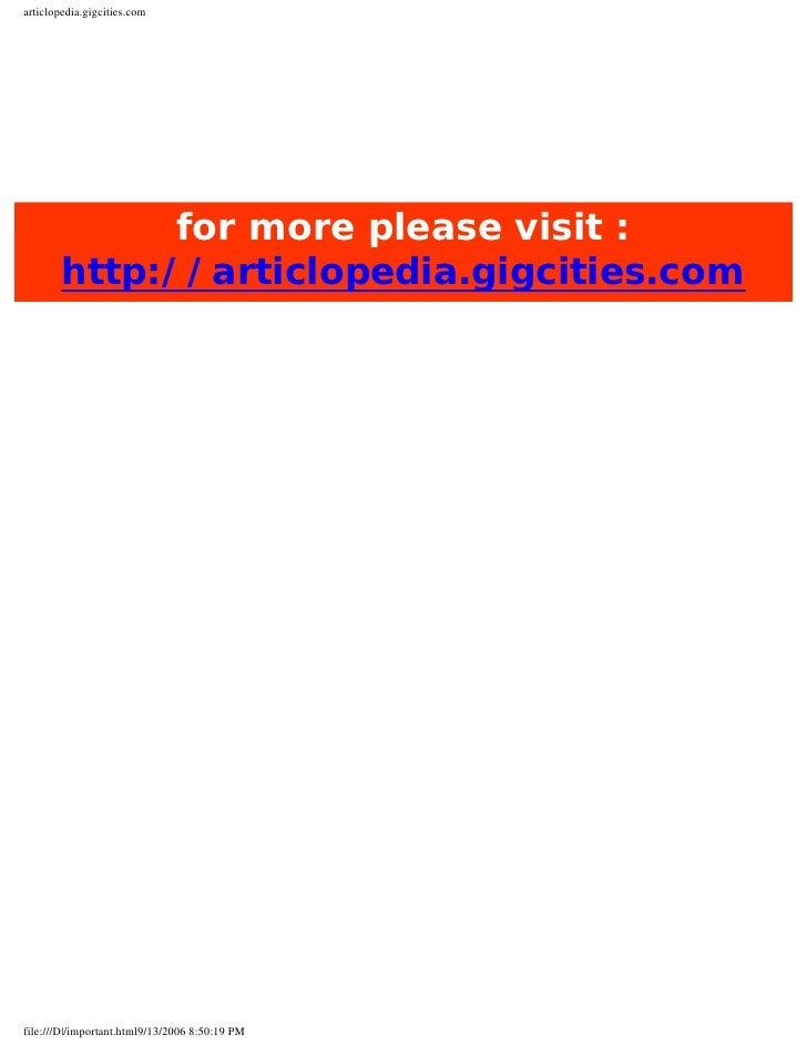 articlopedia.gigcities.com             for more please visit :       http://articlopedia.gigcities.comfile:///D|/important...