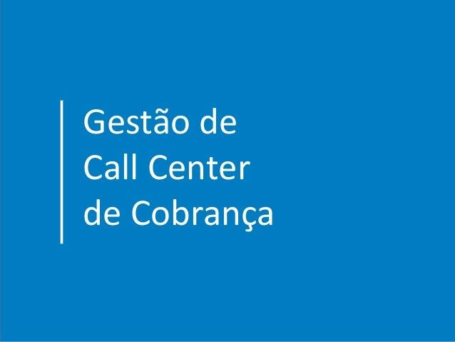 Gestão de Call Center de Cobrança