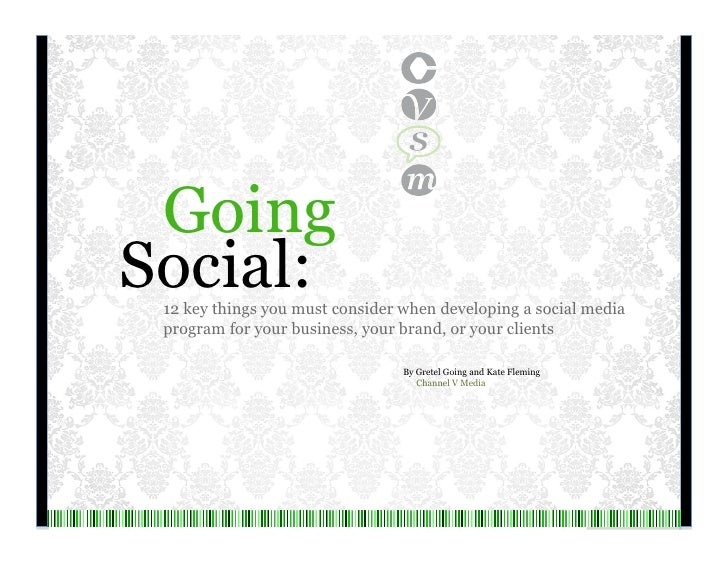 Going Social:  12 key things you must consider when developing a social media  program for your business, your brand, or y...