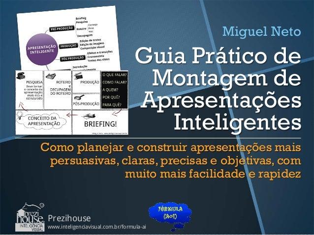 Miguel Neto  Guia Prático de Montagem de Apresentações Inteligentes Como planejar e construir apresentações mais persuasiv...