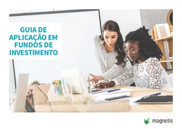 GUIA DE APLICAÇÃO EM FUNDOS DE INVESTIMENTO