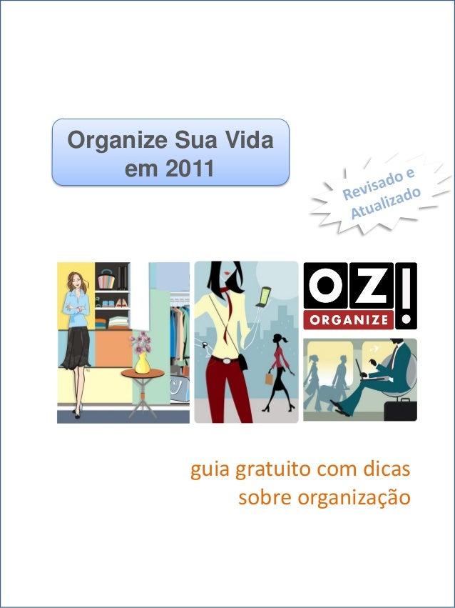 dicas para organizar sua vida em 2011  www.organizesuavida.com.br  Organize Sua Vida em 2011  guia gratuito com dicas sobr...