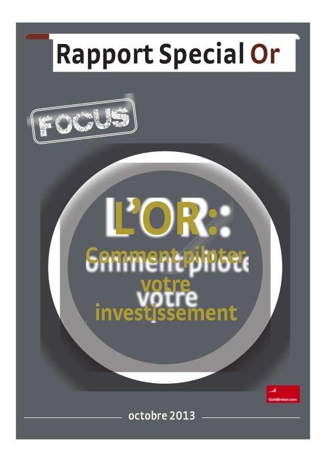 PUBLICATIONS  RECHER CHE EN INVESTISSEMENTS  Rapport Special Or  OCUS F  L'OR :  Comment piloter votre investissement  oct...