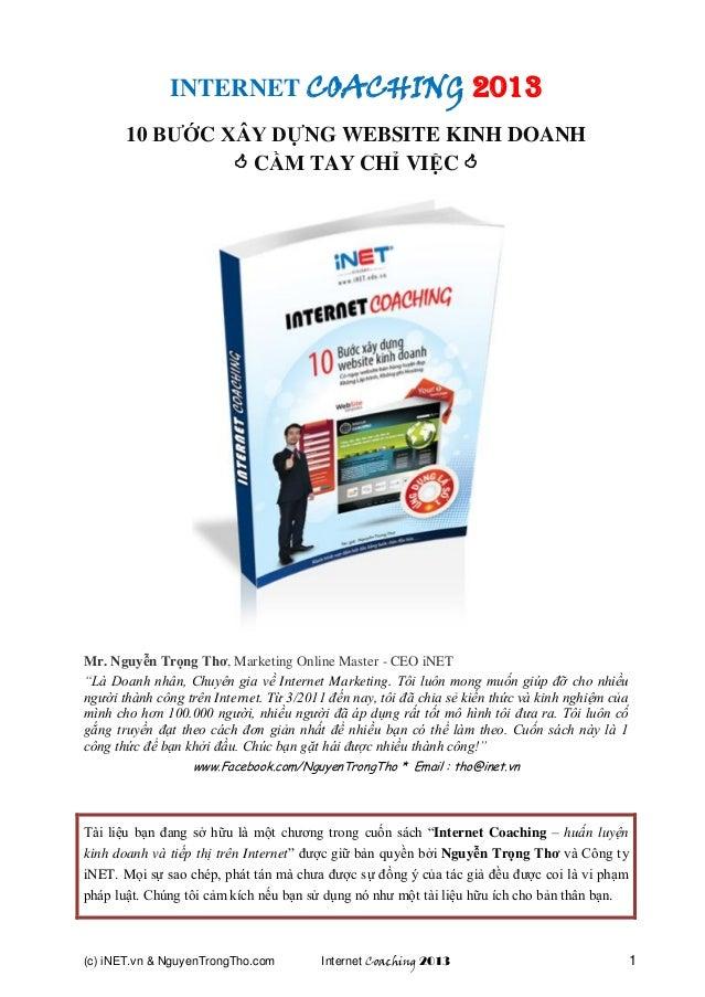 (c) iNET.vn & NguyenTrongTho.com Internet Coaching 2013 1 INTERNET COACHING 2013 10 BƯỚC XÂY DỰNG WEBSITE KINH DOANH  CẦM...