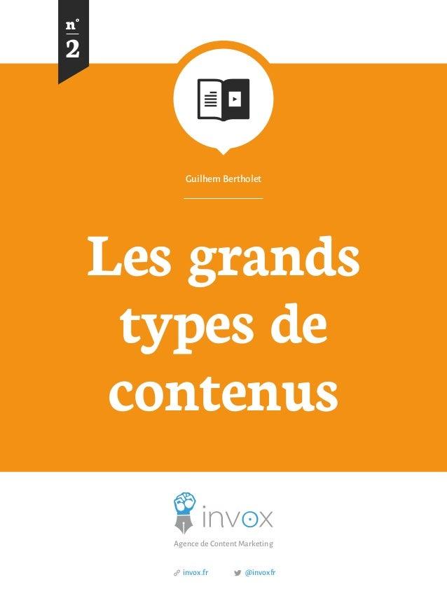 Les grands types de contenus Guilhem Bertholet 2 n° Agence de Content Marketing @invoxfrinvox.fr http://www.journaldugamer...