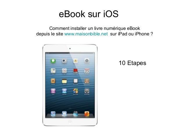 eBook sur iOS Comment installer un livre numérique eBook depuis le site www.maisonbible.net sur iPad ou iPhone ? 10 Etapes