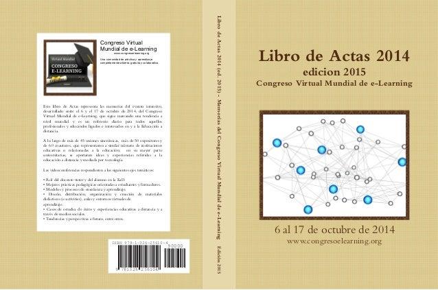 2561047813269 ISBN 978-1-326-25610-4 90000 Congreso Virtual Mundial de e-Learning www.congresoelearning.org Una comunidad ...