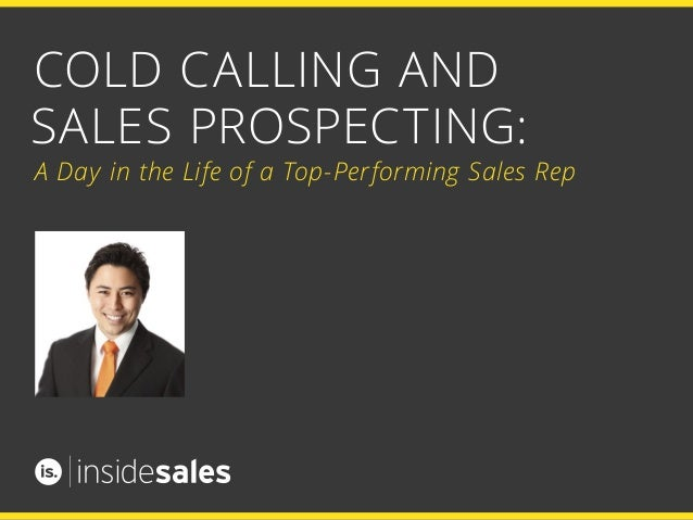 COLD CALLING AND SALES PROSPECTING: A Day in the Life of a Top-Performing Sales Rep