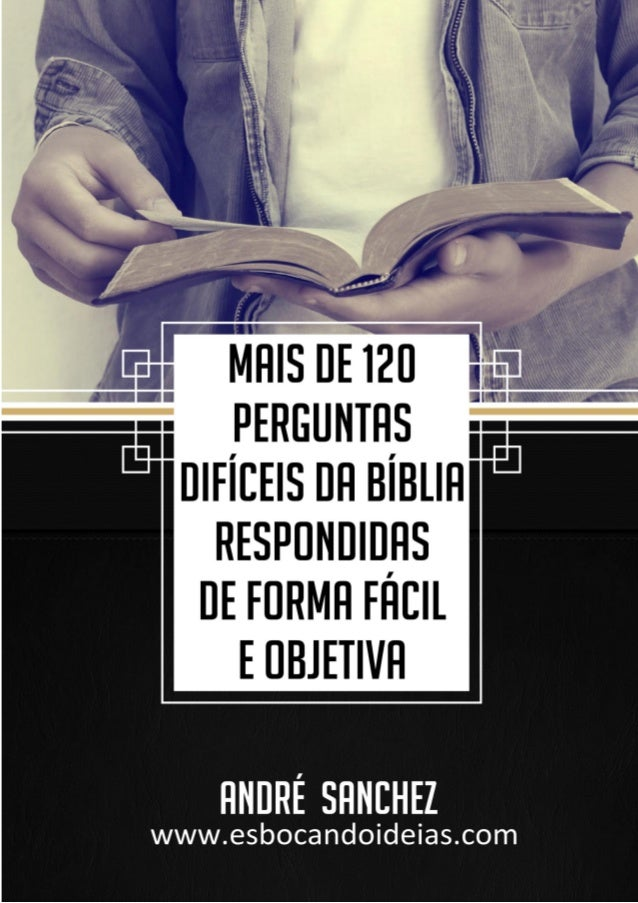 André Sanchez | Blog Esboçando Ideias – Mais de 120 perguntas da Bíblia respondidas  Página 1