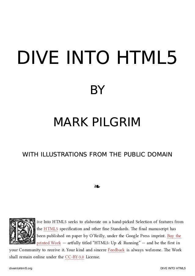 DIVE INTO HTML5DIVE INTO HTML5BYBYMARK PILGRIMMARK PILGRIMWITH ILLUSTRATIONS FROM THE PUBLIC DOMAINWITH ILLUSTRATIONS FROM...