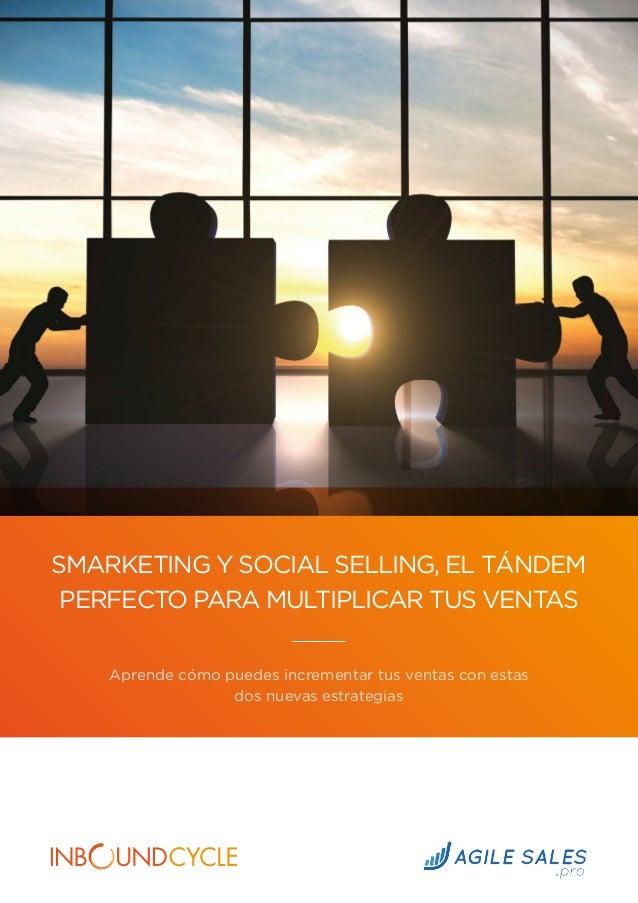 SMARKETING Y SOCIAL SELLING, EL TÁNDEM PERFECTO PARA MULTIPLICAR TUS VENTAS Aprende cómo puedes incrementar tus ventas con...