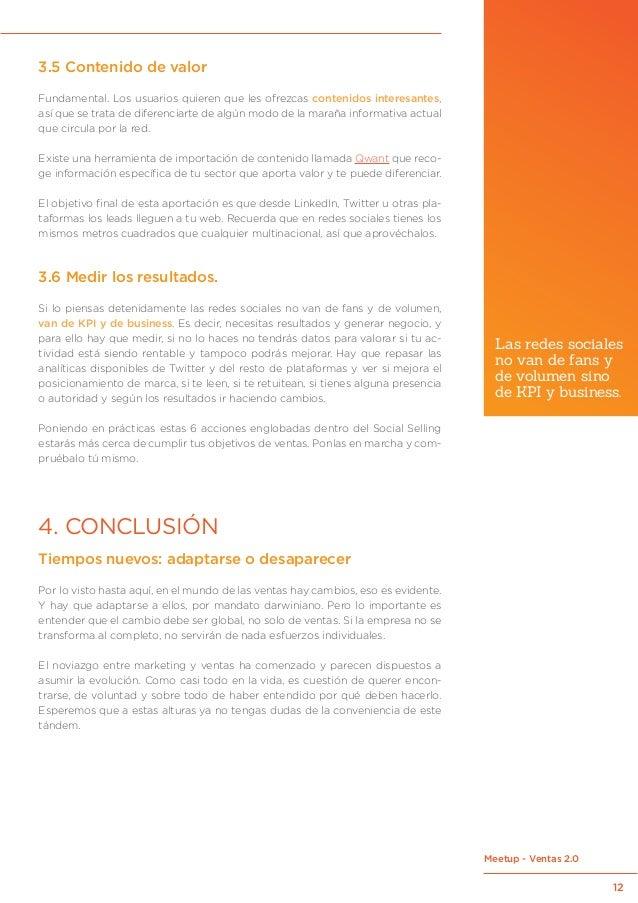 12 Meetup - Ventas 2.0 3.5 Contenido de valor Fundamental. Los usuarios quieren que les ofrezcas contenidos interesantes, ...