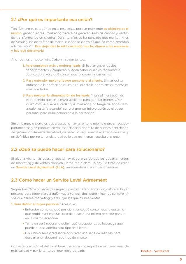 5 Meetup - Ventas 2.0 2.1 ¿Por qué es importante esa unión? Toni Gimeno es categórico en la respuesta: porque realmente su...