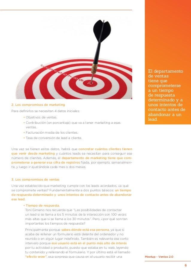 6 Meetup - Ventas 2.0 2. Los compromisos de marketing Para definirlos se necesitan 4 datos iniciales: • Objetivos de venta...