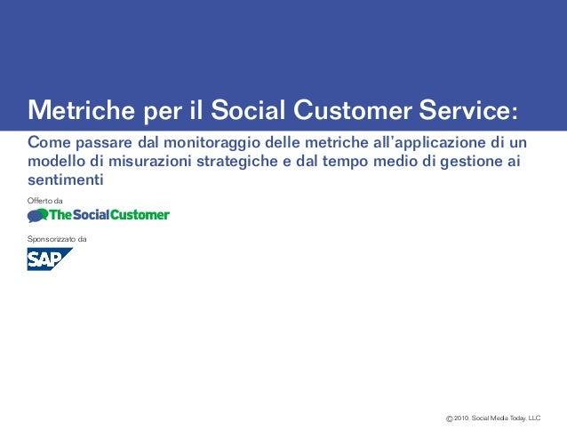 Metriche per il Social Customer Service:Come passare dal monitoraggio delle metriche all'applicazione di unmodello di misu...