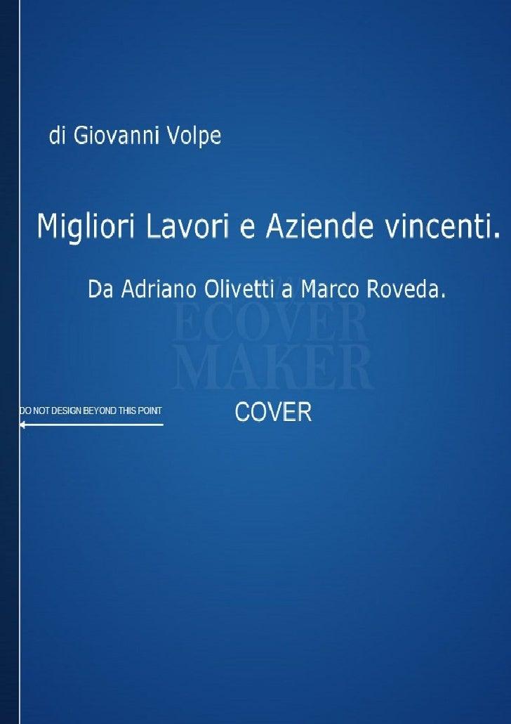 Scritto da Giovanni Volpe -           www.giovannivolpe.it            – Migliori Lavori e Aziende vincenti.     Questa ope...