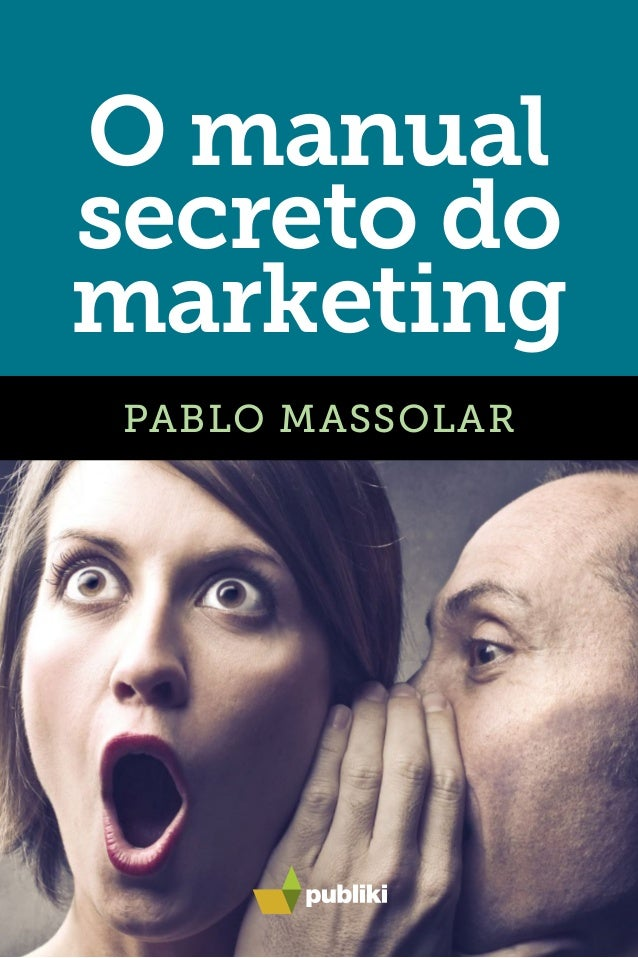 O manual secreto do marketing PABLO MASSOLAR