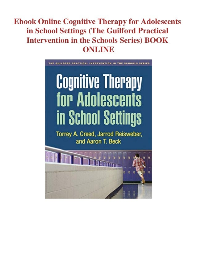 if you want to download or read Cognitive Therapy for Adolescents in School Settings (The Guilford Practical Intervention ...
