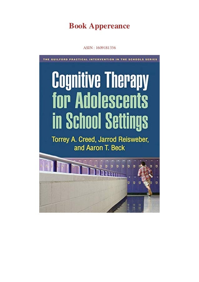 Download pdf or read Cognitive Therapy for Adolescents in School Settings (The Guilford Practical Intervention in the Scho...