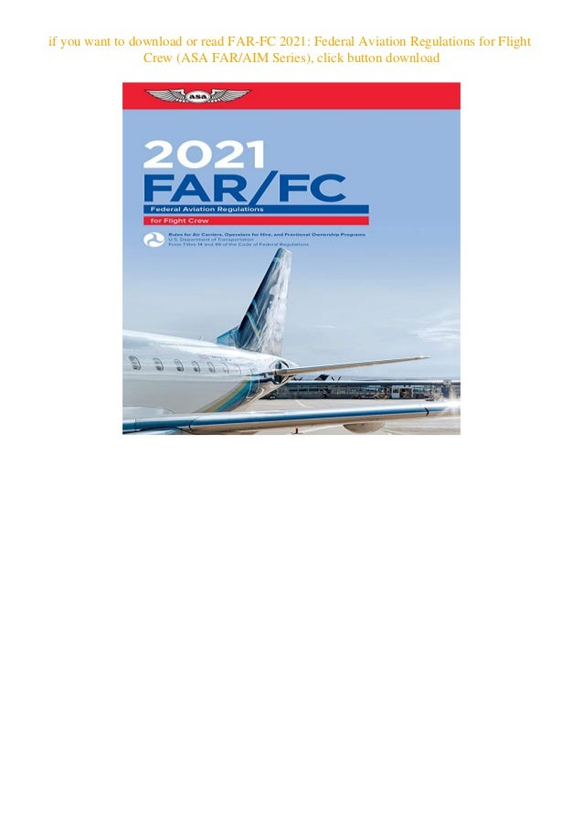 FAR//FC ASA 2021 FAR for Flight Crew