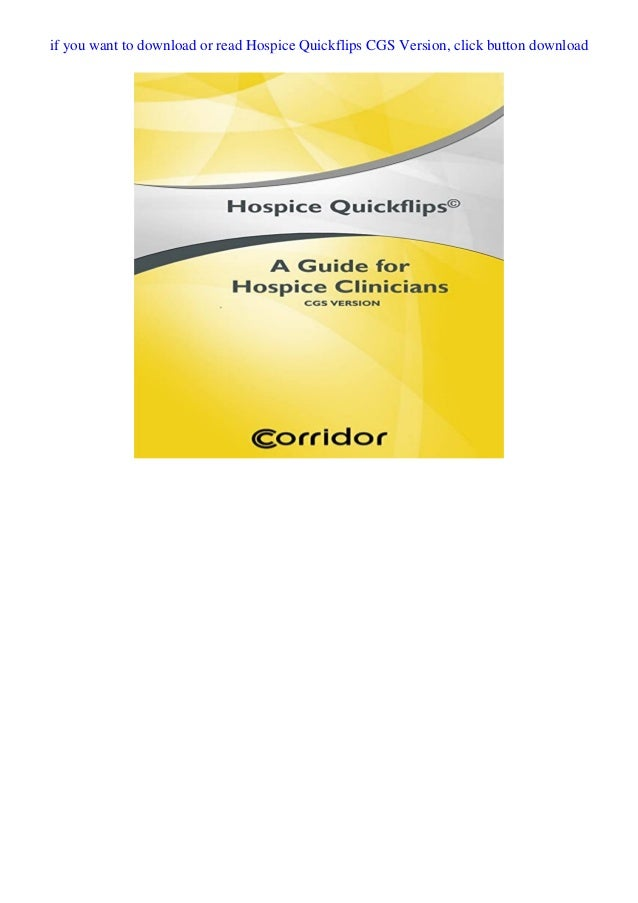 Details Hospice Quickflips© are a pocket-sized resource designed to help clinicians document care that reflects profession...