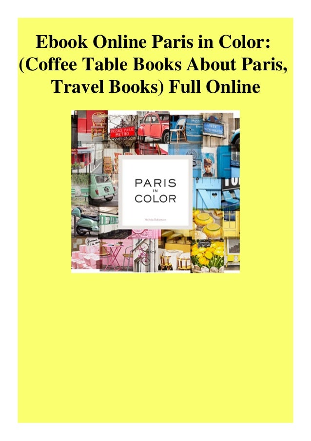 Ebook Online Paris In Color Coffee Table Books About Paris Travel B