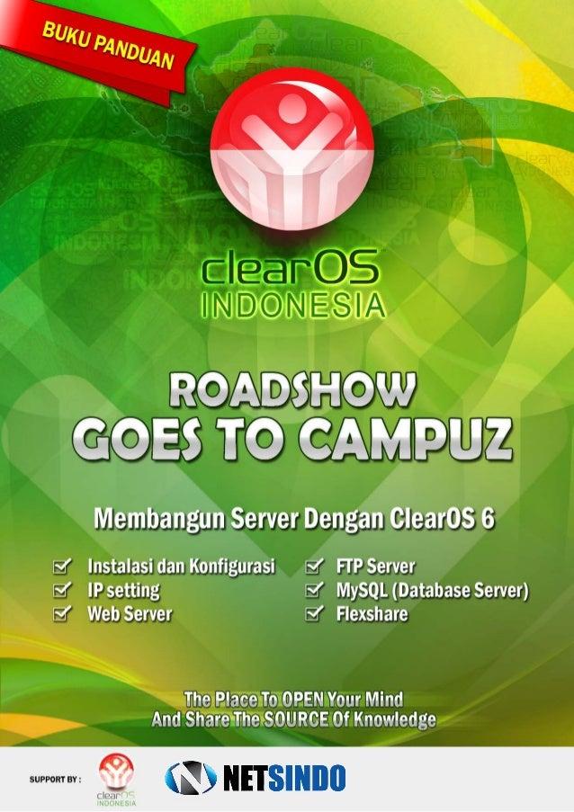 www.clearos.or.id i Panduan Instalasi dan Konfigurasi ClearOS 5.2Panduan Roadshow : ClearOS Goes To Campuz Andi Micro KATA...