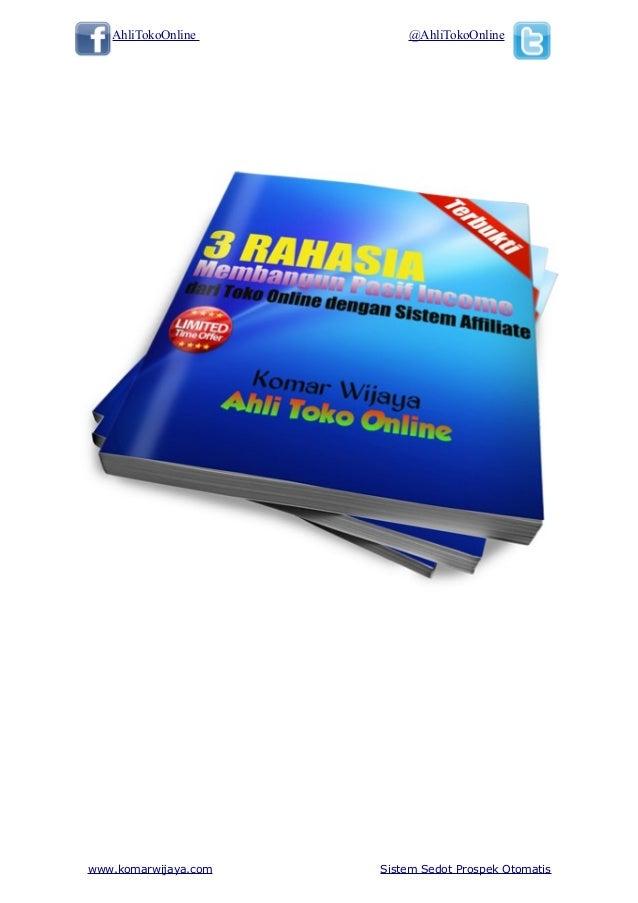 AhliTokoOnline @AhliTokoOnline www.komarwijaya.com Sistem Sedot Prospek Otomatis