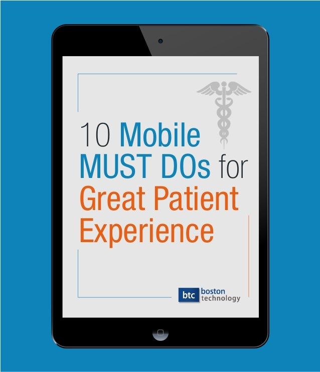 10 MobileMUST DOs forGreat PatientExperience