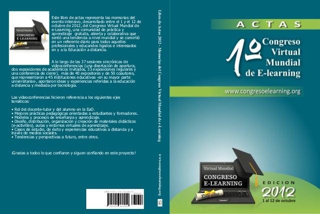 Este libro de actas representa las memorias del evento intensivo, desarrollado entre el 1 y el 12 de octubre de 2012, del ...