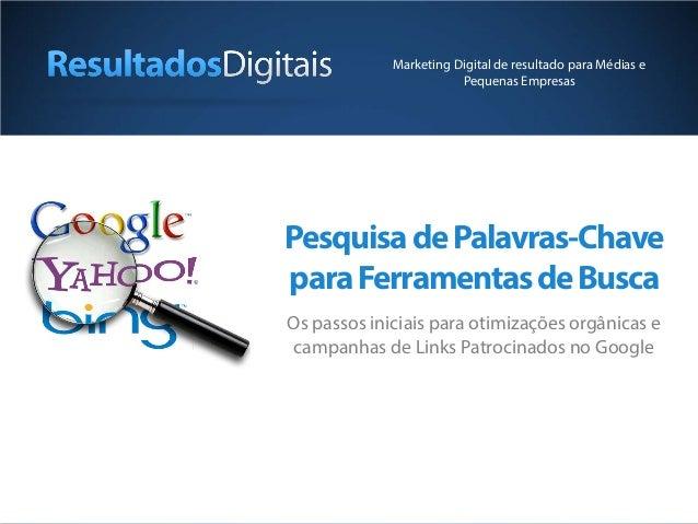 Marketing Digital de resultado para Médias e                        Pequenas EmpresasPesquisa de Palavras-Chavepara Ferram...