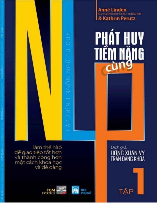 Ø Ø  Thông tin ebook:  Tên sách: Phát Huy Tiềm Năng Cùng NLP Tập 1  Ø  Tên tiếng anh: Mindworks – An Introduction To NLP Ø...