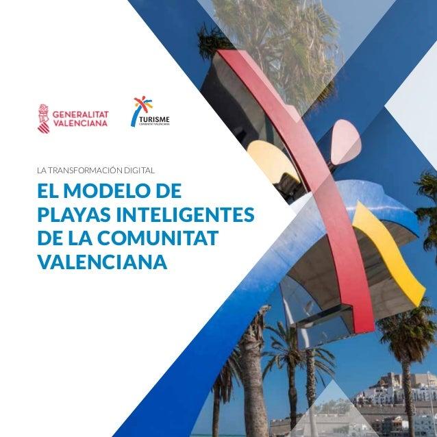 1 VOLVER A ÍNDICE La transformación digital EL MODELO DE PLAYAS INTELIGENTES DE LA COMUNITAT VALENCIANA