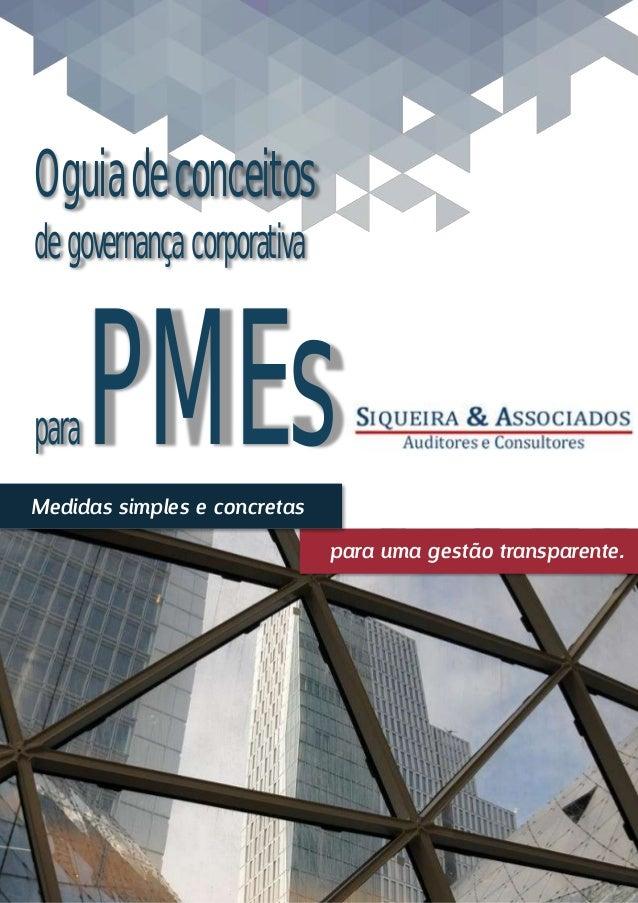 Medidas simples e concretas Oguiadeconceitos degovernançacorporativa paraPMEs para uma gestão transparente.