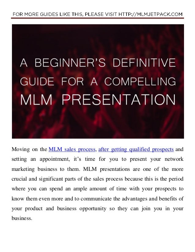 Moving on the MLM sales process, after getting qualified prospects and setting an appointment, it's time for you to presen...