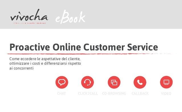 Proactive Online Customer Service Come eccedere le aspettative del cliente, ottimizzare i costi e differenziarsi rispetto ...