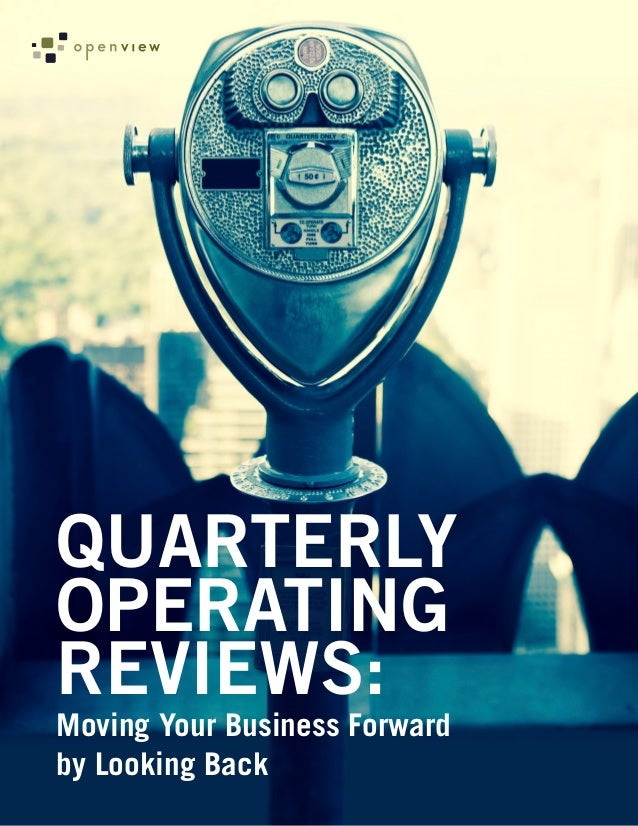QUARTERLYOPERATINGREVIEWS:Moving Your Business Forwardby Looking Back