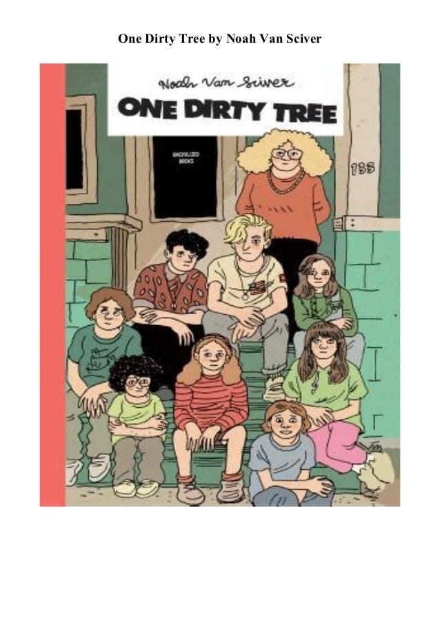 One Dirty Tree by Noah Van Sciver